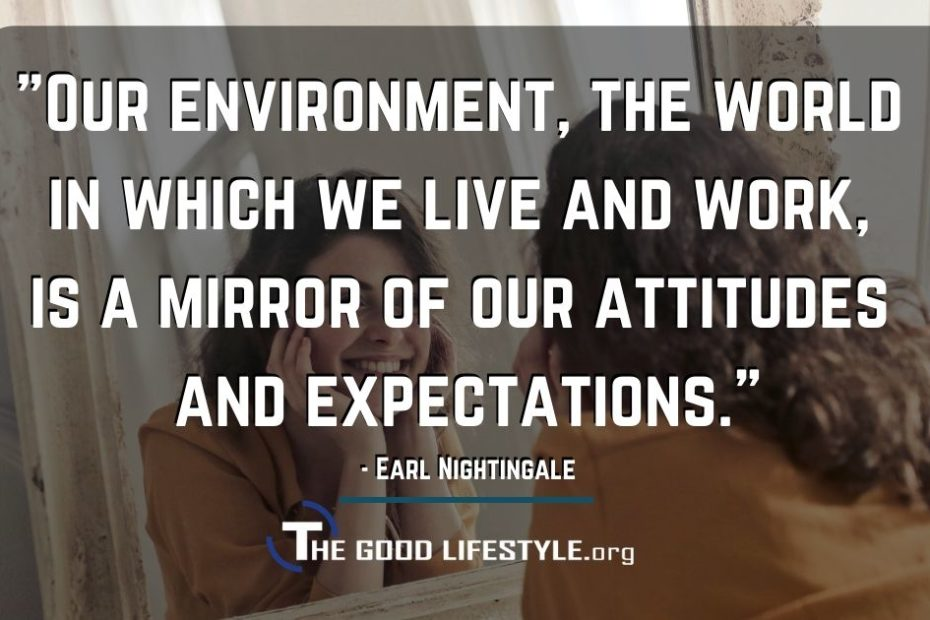 Our environment the world in which we live and work - Earl Nightingale Quote