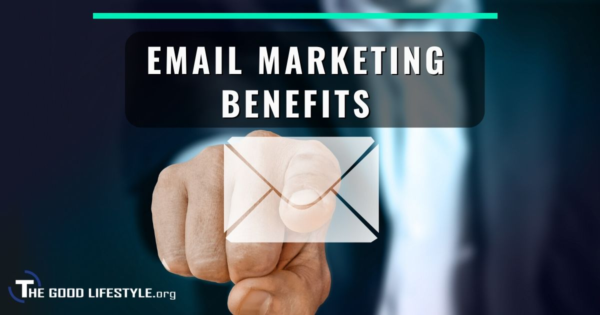 9 Benefits Of Email Marketing Images | The Good Lifestyle|